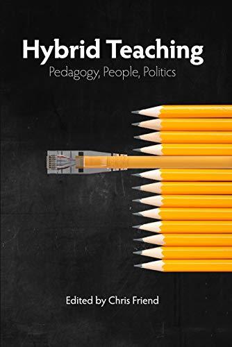Cover of Hybrid Teaching: Pedagogy, People, Politics